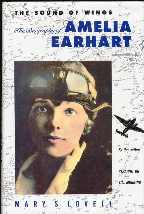 The Sound of Wings: Story of Amelia Earhart by Mary S. Lovell, ISBN: 9780091735968