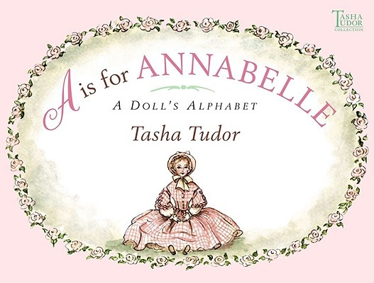 A is for Annabelle by Tasha Tudor, ISBN: 9780689828454