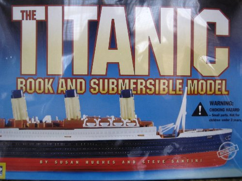 Titanic Book and Submersible Model with Toy by Susan Hughes, ISBN: 9780613971218