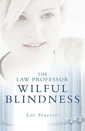 The Law Professor: Wilful Blindness by Lee Stuesser, ISBN: 9781773709208
