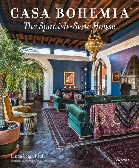 Casa Bohemia: The Spanish-style House by Linda Leigh Paul, ISBN: 9780789327536