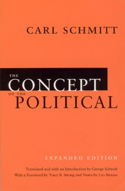 ìthe concept of politicalî by carl schmitt essay Papers submitted for the ivr prize should deal with the subjects of the ivr world congress on philosophy of law and social philosophy to be held in la plata/buenos aires, argentina, august 10-15, 1997: ìthe legal systemî, ìargumentation and justificationî, ìlegal logicî, ìlaw and computer scienceî, ìethics, justice and lawî, ìpolitical and social philosophyî.