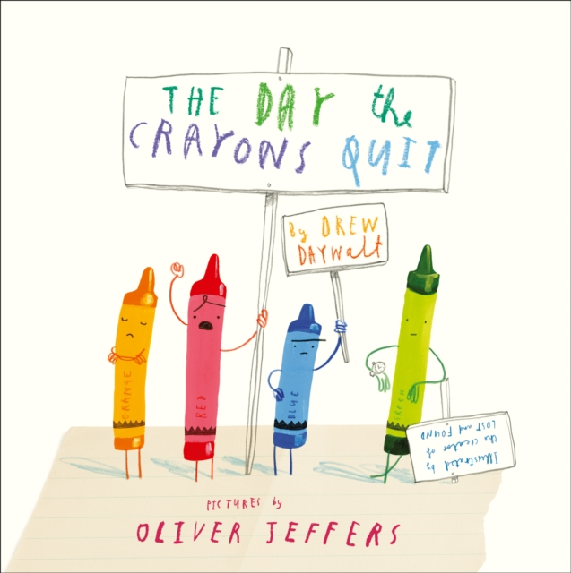 The Day the Crayons Quit by Drew Daywalt, ISBN: 9780007513765