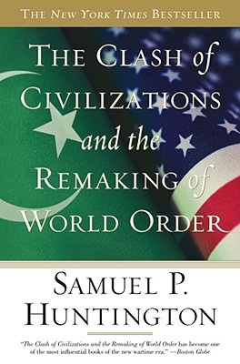 a critique of the clash of civilizations a book by samuel p huntington There may be some confusion regarding this book and another with a similar title published at the same time, so let me first clarify things in 1993 professor samuel p huntington wrote an article entitled the clash of civilizations.