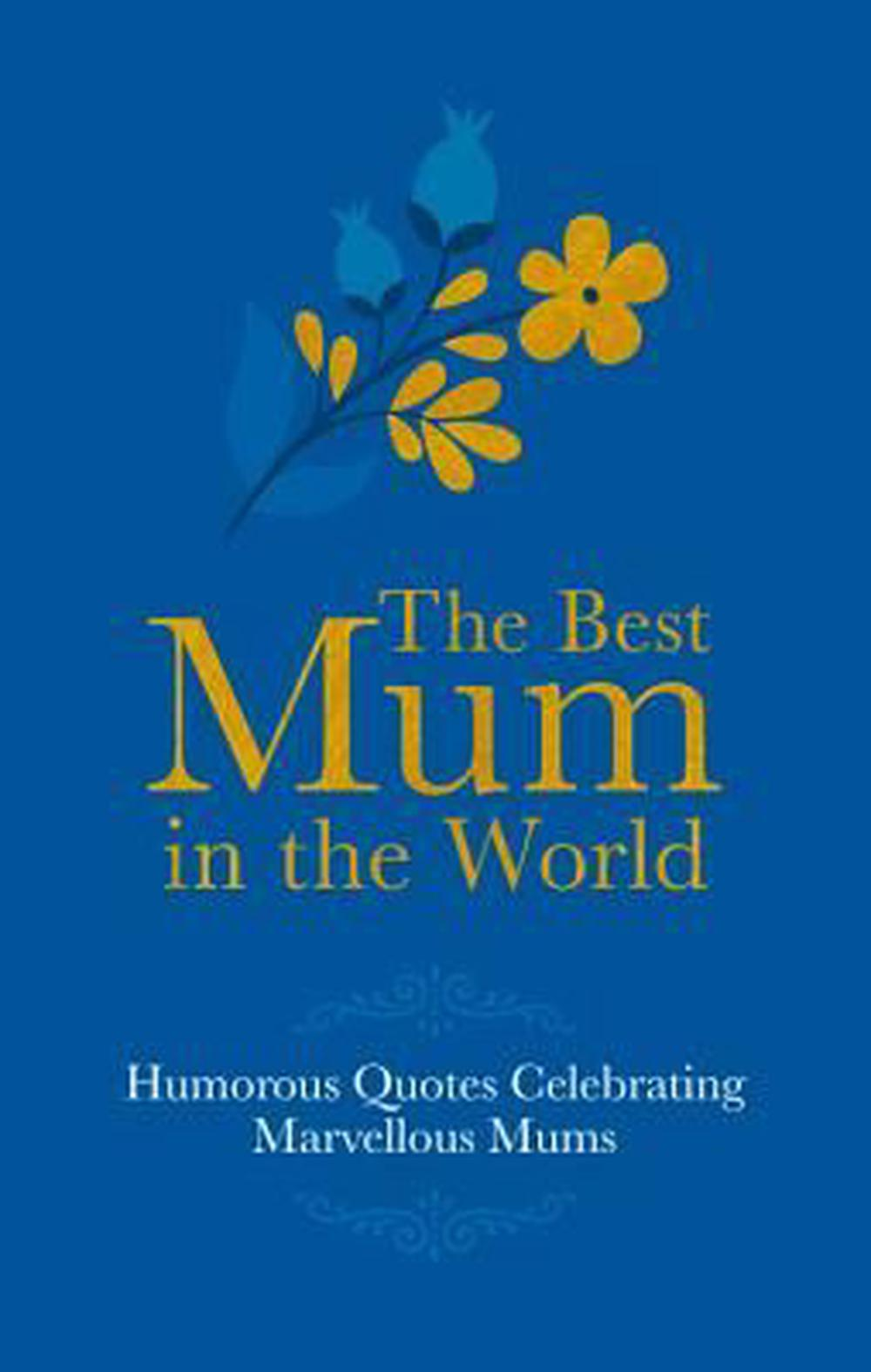 The Best Mum in the World! by Adrian Besley,Malcolm Croft, ISBN: 9781853759512
