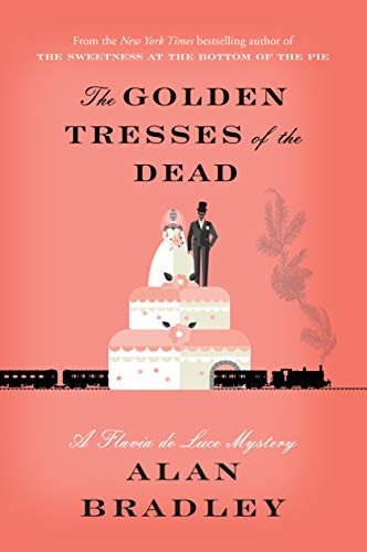 The Golden Tresses of the Dead by Alan Bradley, ISBN: 9780385678476
