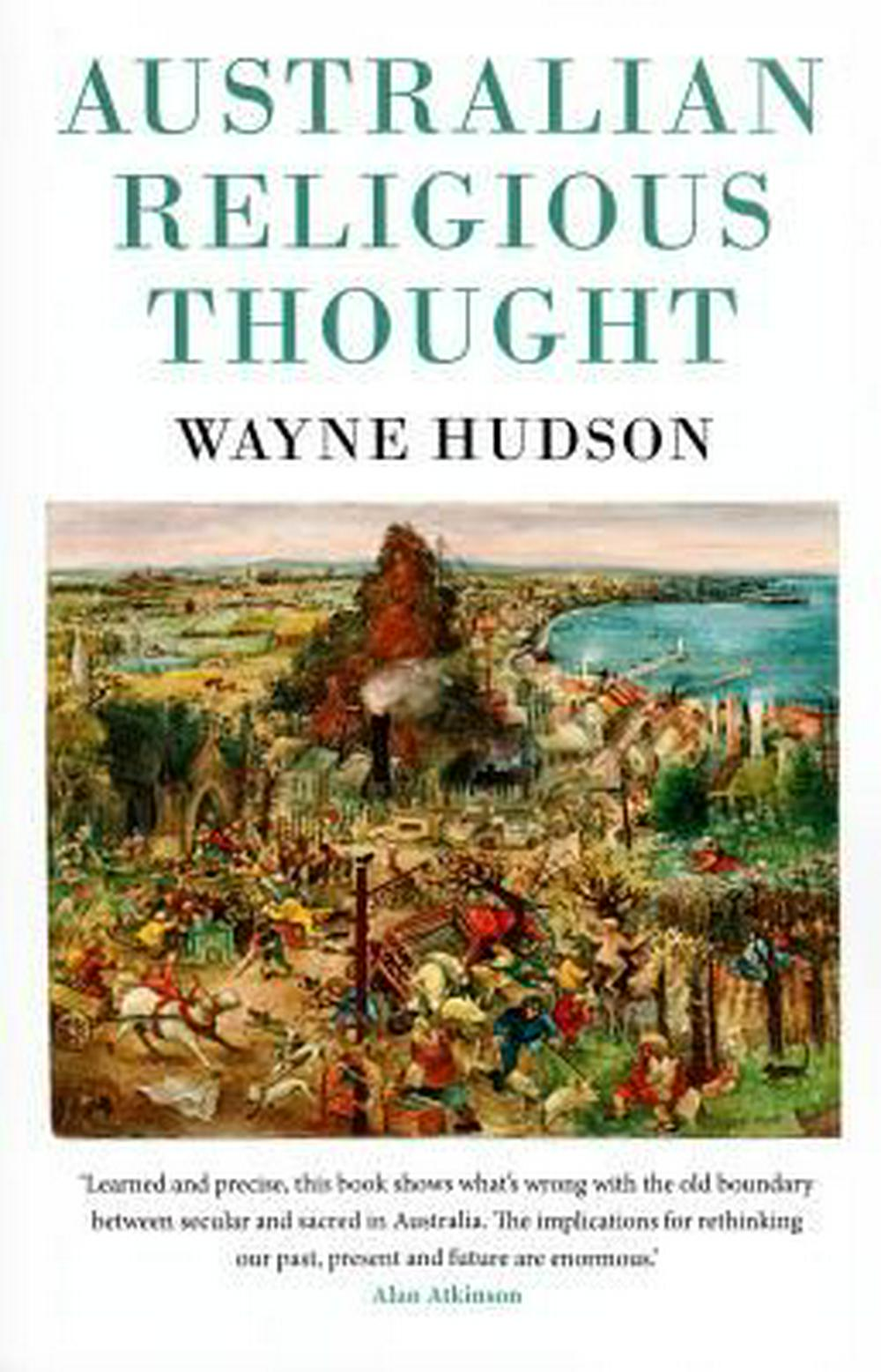 Australian Religious Thought: Six Explorations (Monash Studies in Australian Society) by Wayne Hudson, ISBN: 9781922235763