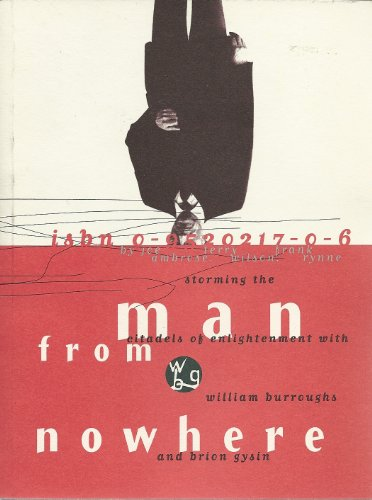 Man from Nowhere: Storming the Citadels of Enlightenment With William Burroughs and Brion Gysin