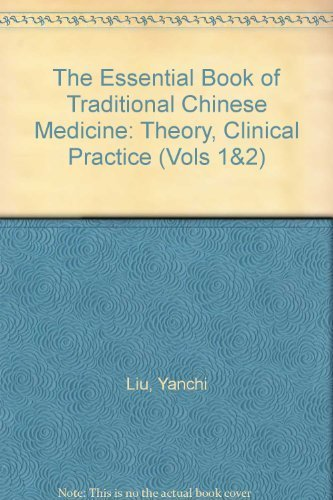 The Essential Book of Traditional Chinese Medicine: Theory, Clinical Practice (Vols 1&2)