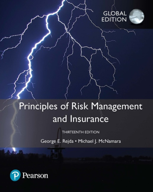 Principles of Risk Management and Insurance, Global Edition by George E. Rejda, ISBN: 9781292151038