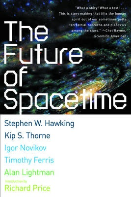 The Future of Spacetime by Stephen HawkingTimothy Ferris, ISBN: 9780393324464