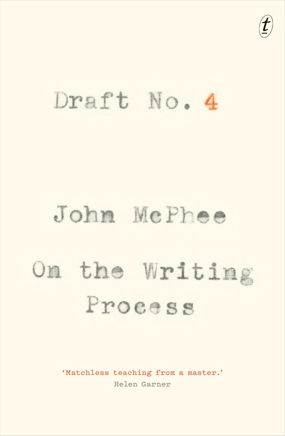 Draft No. 4On the Writing Process