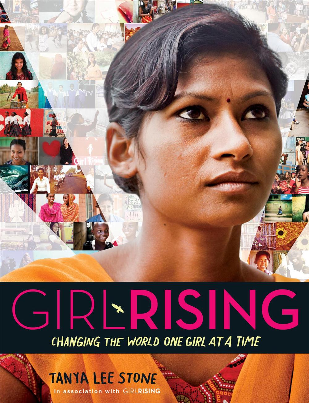 Girl Rising: Changing the World One Girl at a Time by Tanya Lee Stone, ISBN: 9780553511499