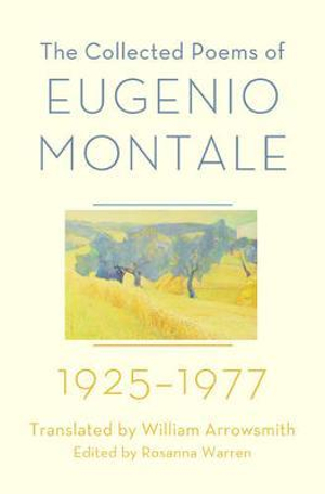 The Collected Poems of Eugenio Montale by Eugenio Montale, ISBN: 9780393080636