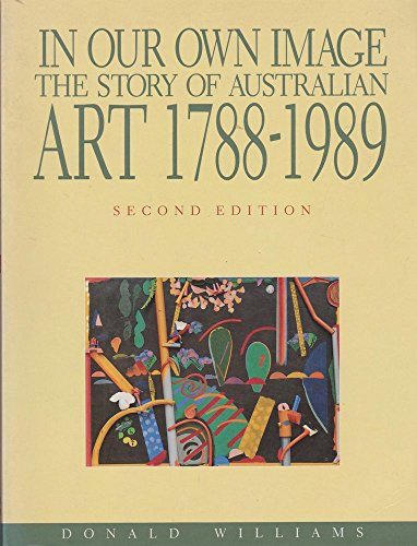 In our own image: The story of Australian art, 1788-1989