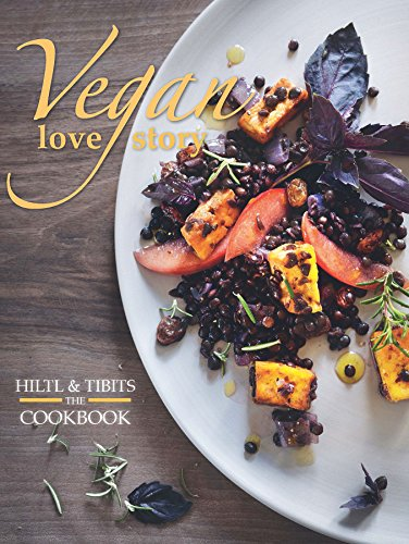 Vegan Love Story: Tibits & Hiltl: The Cookbook
