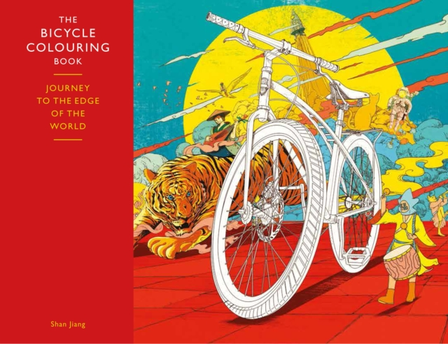 The Bicycle Colouring BookJourney to the Edge of the World by Shan Jiang, ISBN: 9781780677774