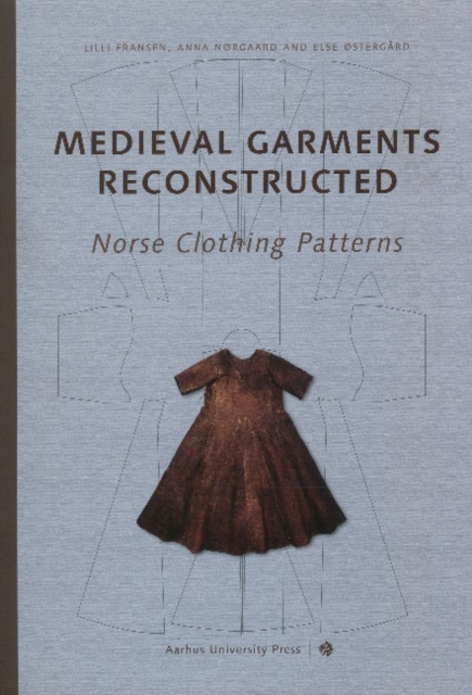 Medieval Garments Reconstructed by Else Ostergard, ISBN: 9788779342989