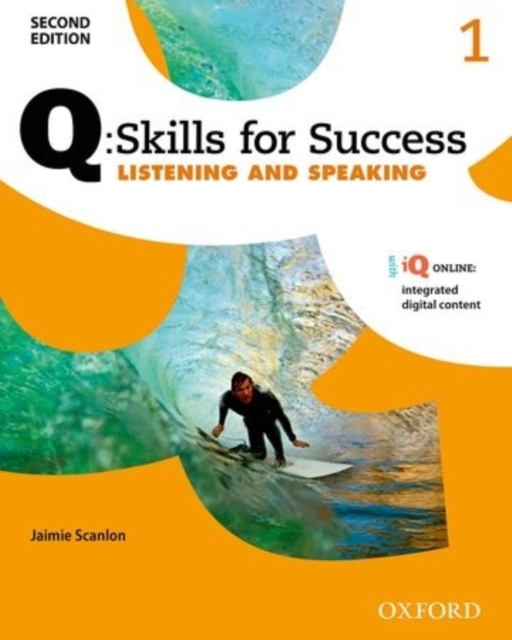 Q Skills for Success: Level 1: Listening & Speaking Student Book With Iq Online by Jaimie Scanlon, ISBN: 9780194818407