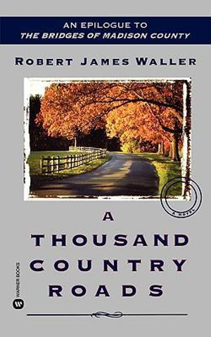 A Thousand Country Roads by Robert James Waller, ISBN: 9780446613064