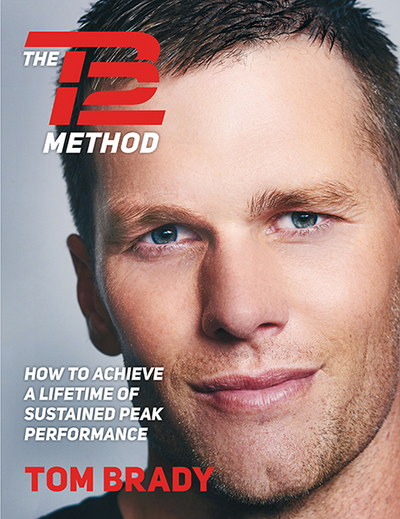 The TB12 Method: How to Achieve a Lifetime of Sustained Peak Performance by Tom Brady, ISBN: 9781501180736