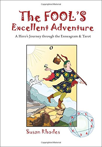 The Fool's Excellent AdventureA Hero's Journey Through the Enneagram & Tarot