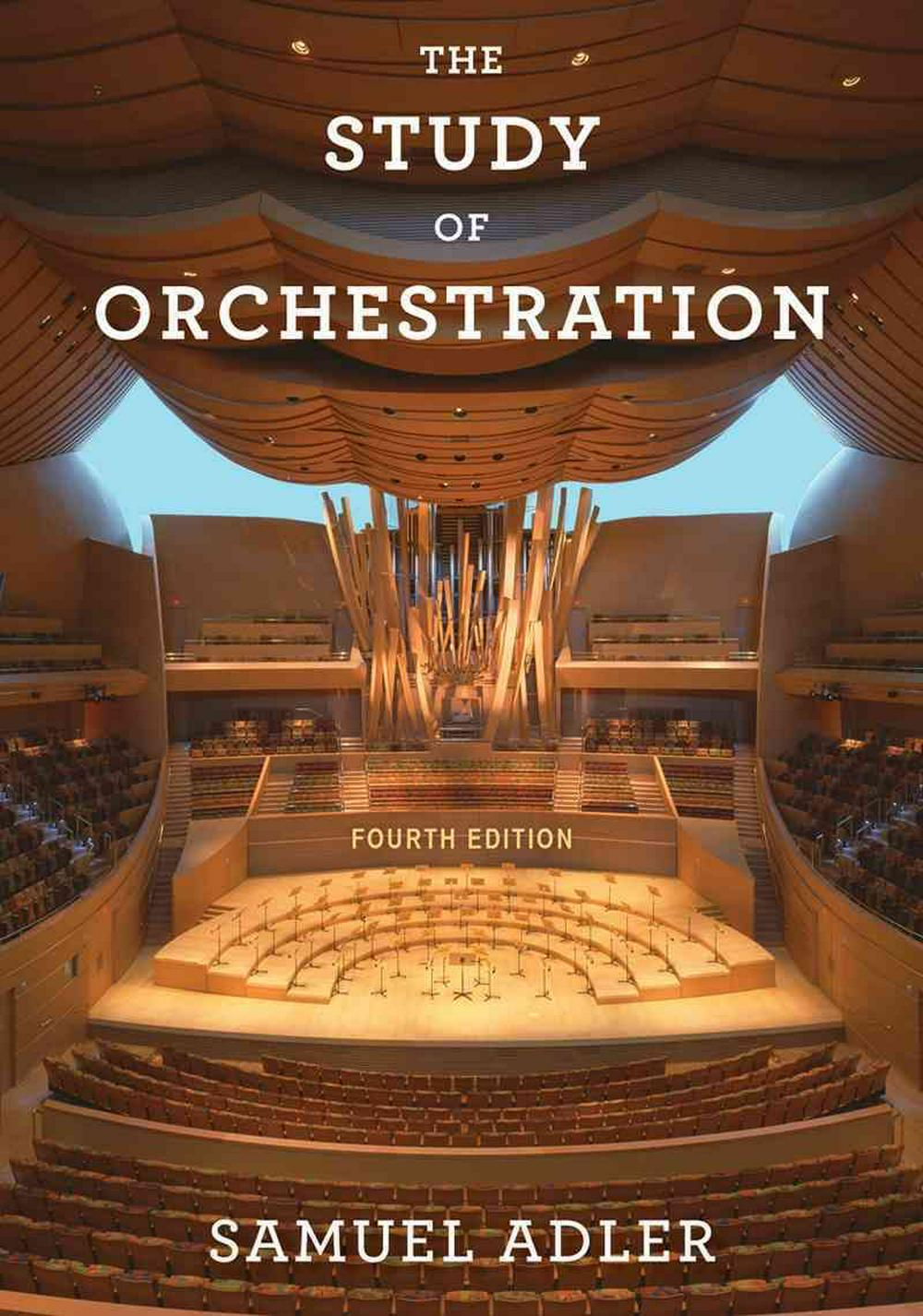 The Study of Orchestration by Samuel Adler, ISBN: 9780393920659