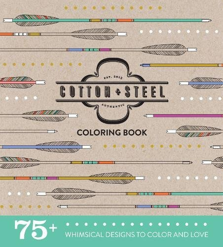 Cotton + Steel Coloring Book: 75 Charmingly Quirky Coloring Pages for Your Creative Side