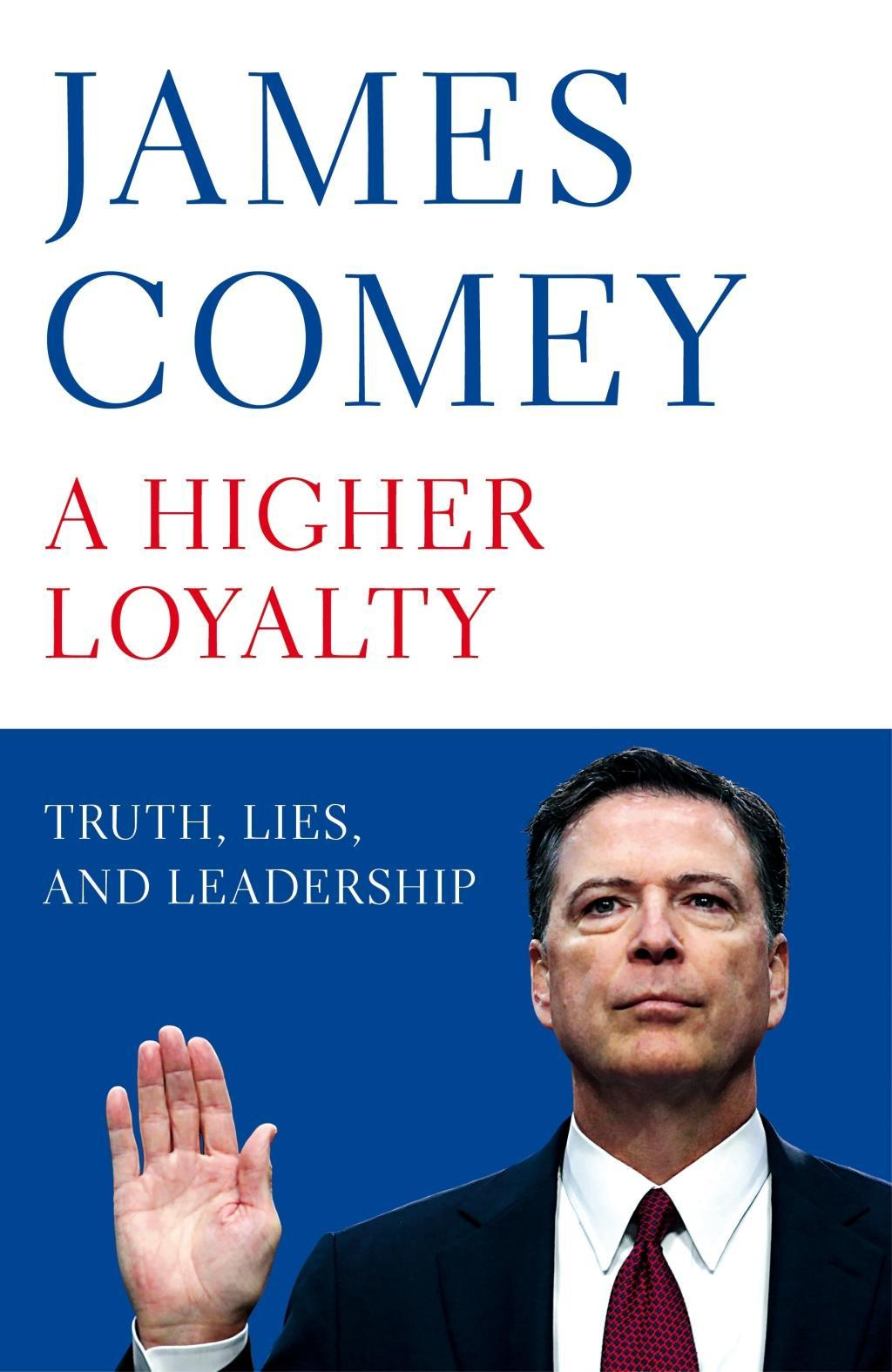 A Higher Loyalty: Truth, Lies, and Leadership by James Comey, ISBN: 9781529000825