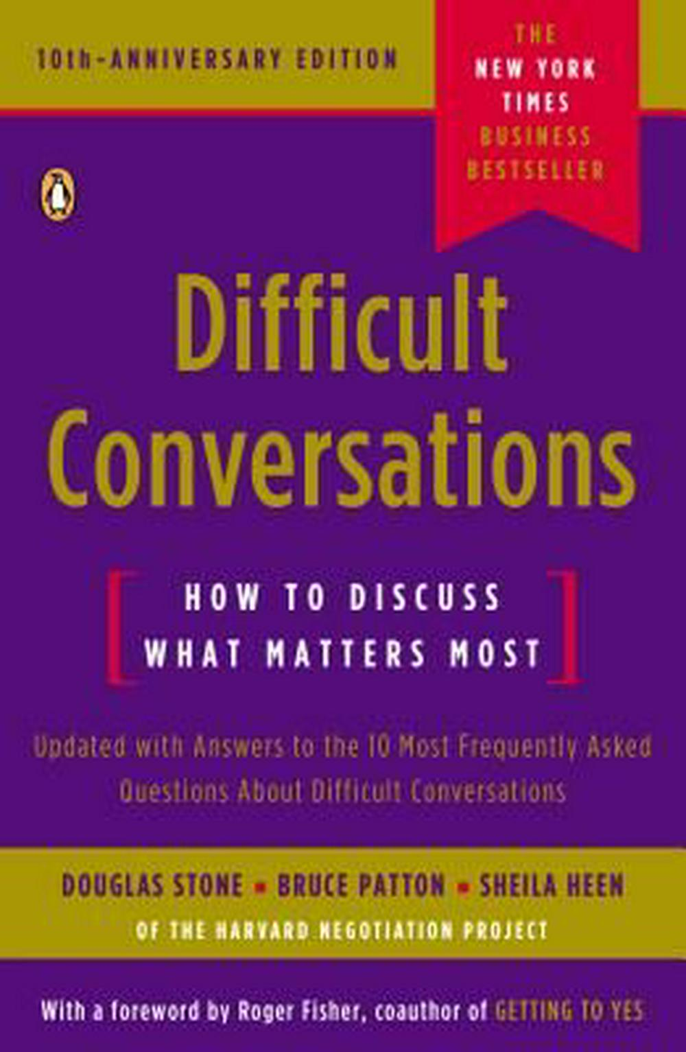 Difficult Conversations by Douglas Stone, ISBN: 9780143118442