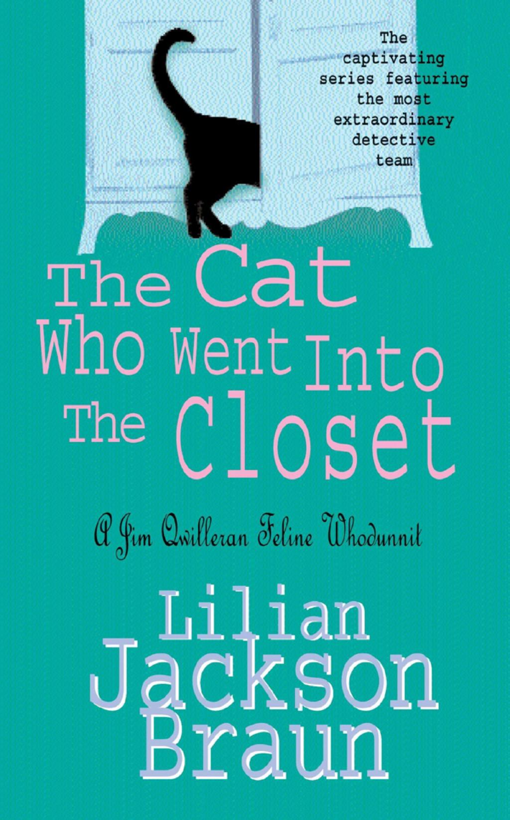 The Cat Who Went Into the Closet (The Cat Who  Mysteries, Book 15): A captivating feline mystery for cat lovers everywhere