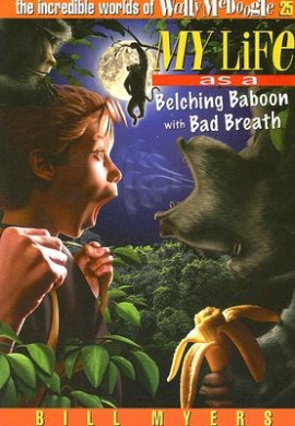 My Life as a Belching Baboon with Bad Breath (The Incredible Worlds of Wally McDoogle #25)