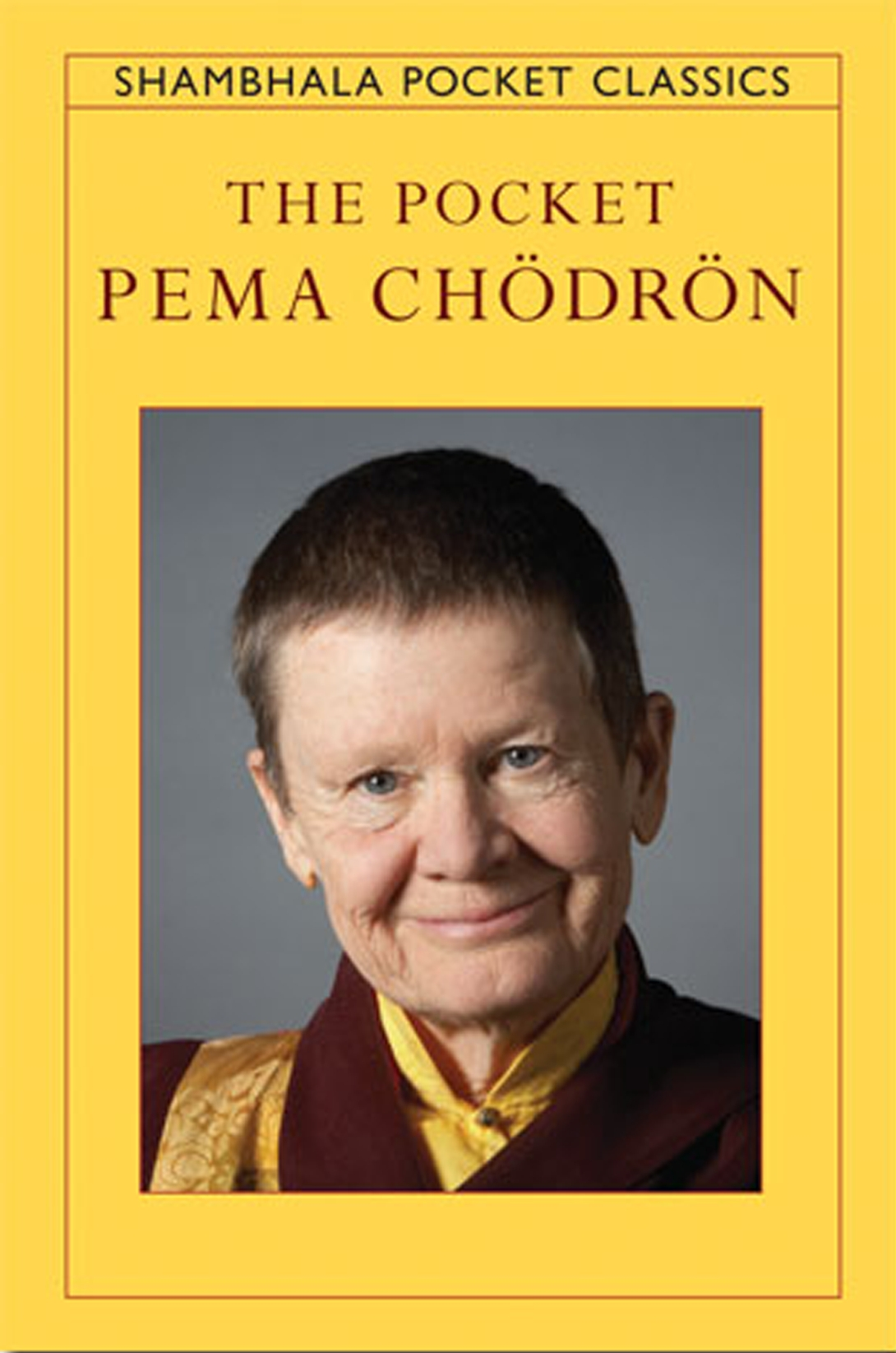 The Pocket Pema Chodron by Pema Chodron, ISBN: 9781590306512