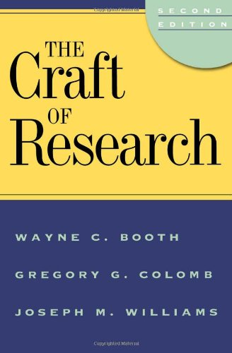 The Craft of Research (Chicago Guides to Writing Editing and Publishing)