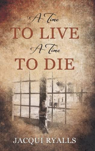 A Time To Live, A Time To Die