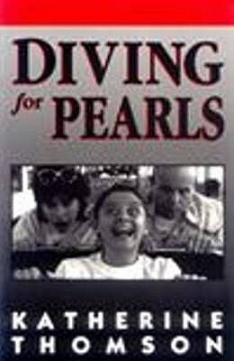 Diving for Pearls by Katherine Thomson, ISBN: 9780868193236