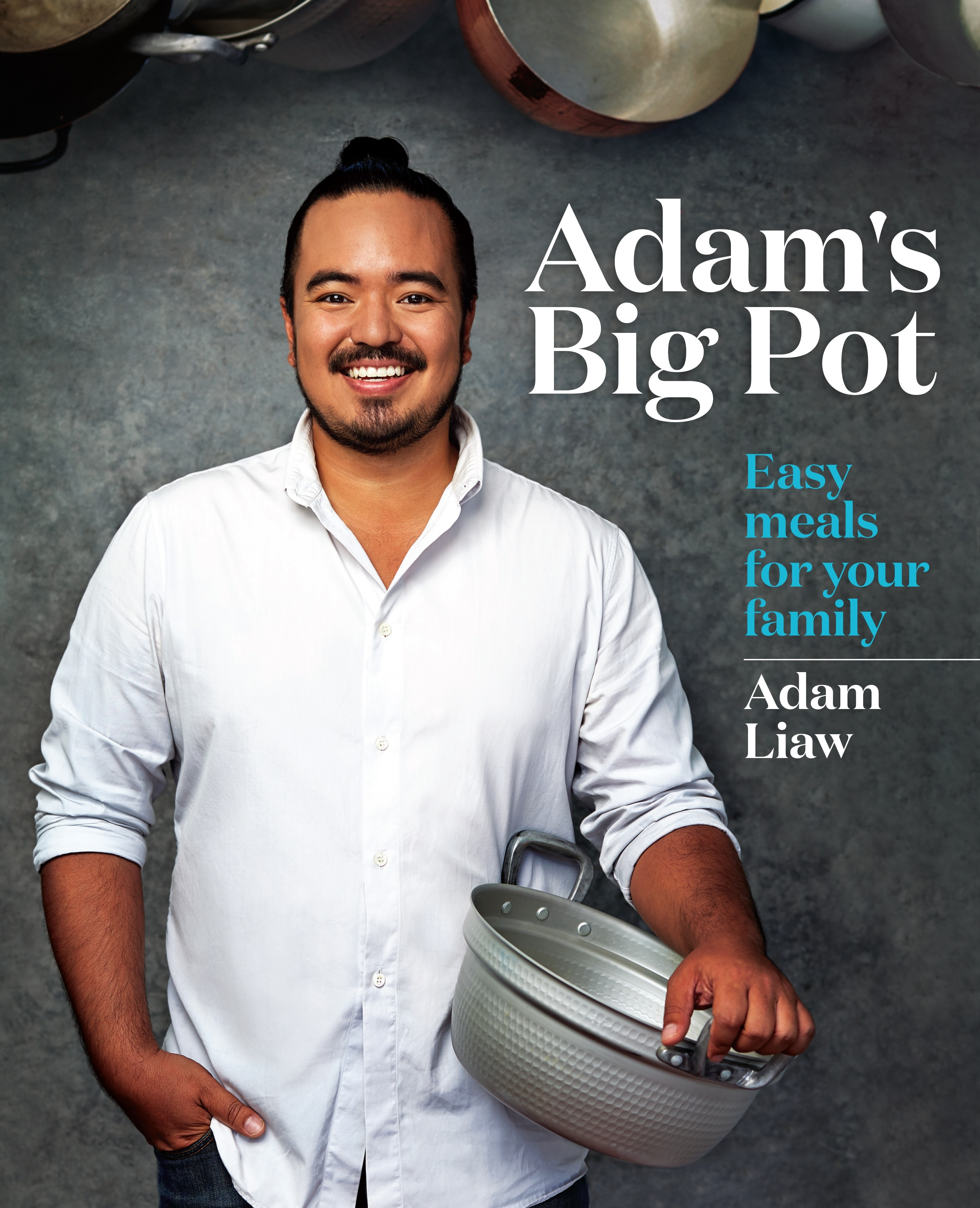 Adam's Big Pot: Easy meals for your family by Adam Liaw, ISBN: 9780733630699
