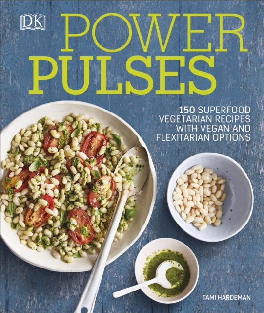 Power Pulses CookbookBeans Dry Peas Lentils Chickpeas by Tami Hardeman, ISBN: 9780241293126