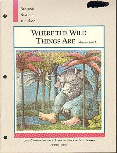 Reading Beyond the Basal - Where the Wild Things Are (Reading Beyond the Basal, Where the Wild Things Are)