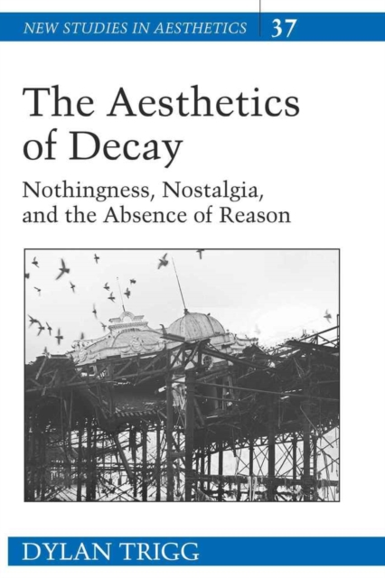 The Aesthetics of Decay