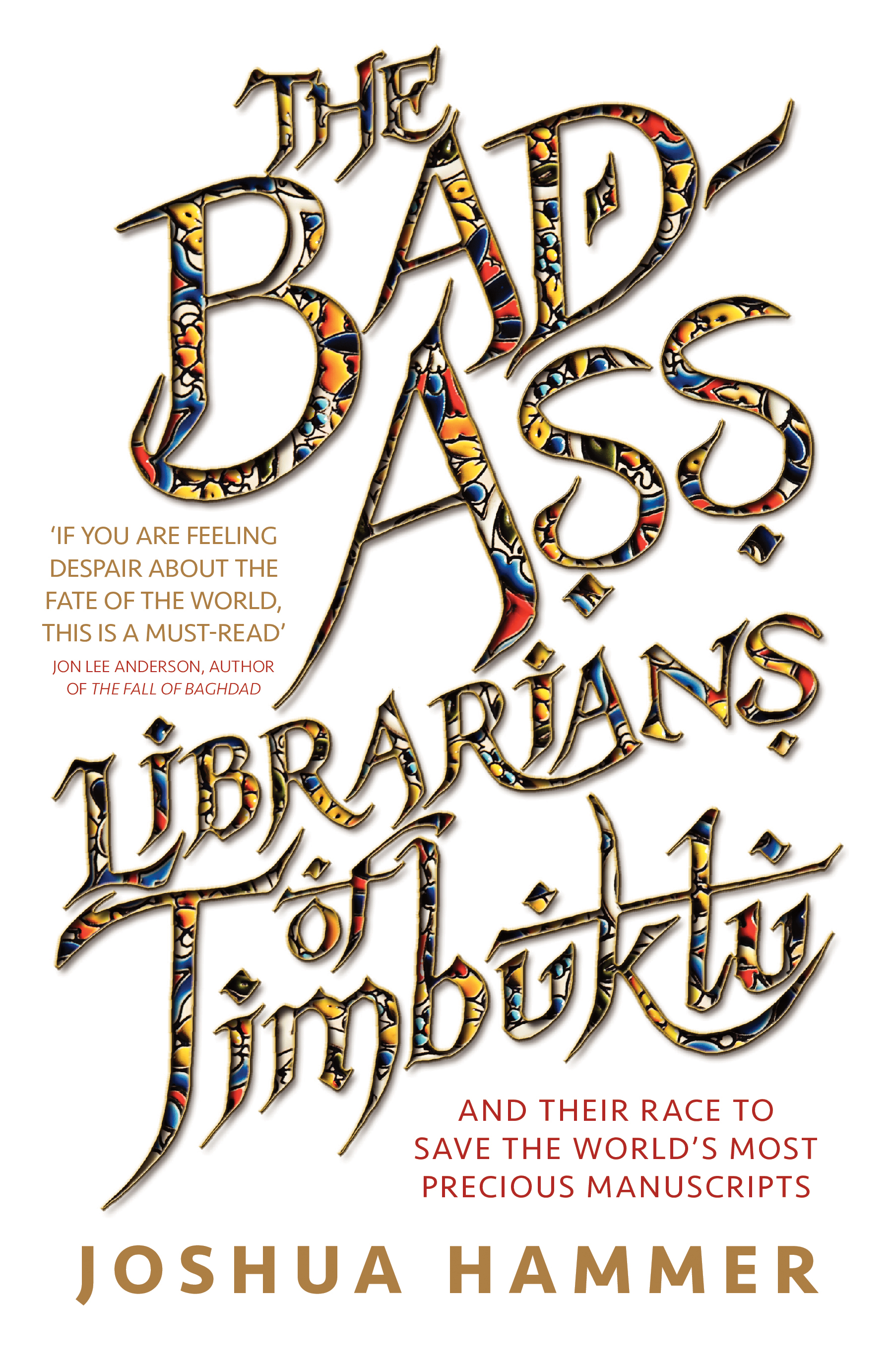 The Bad-Ass Librarians of Timbuktu by Joshua Hammer, ISBN: 9781760632458