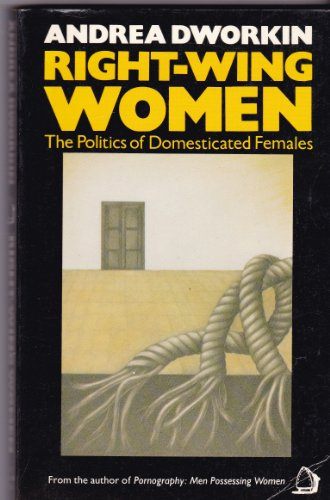 Right Wing Women by Andrea Dworkin, ISBN: 9780704339071