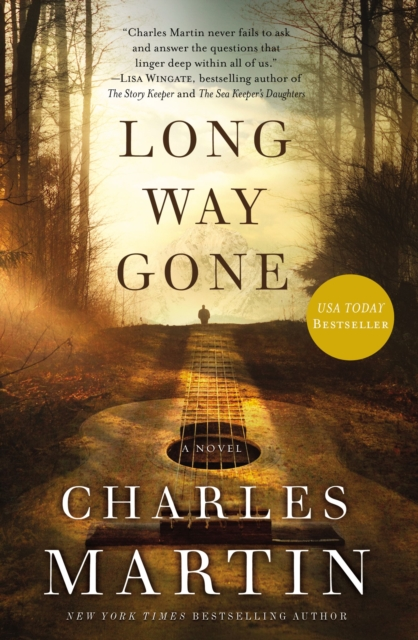 Long Way Gone by Charles Martin, ISBN: 9780718084738