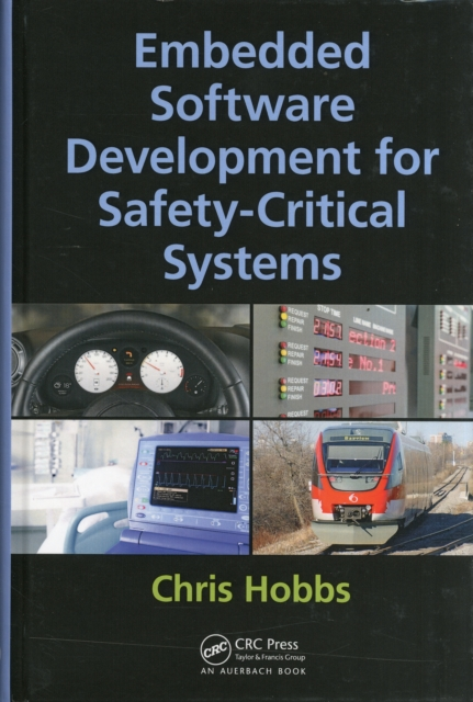 Embedded Software Development for Safety-Critical Systems by Chris Hobbs, ISBN: 9781498726702