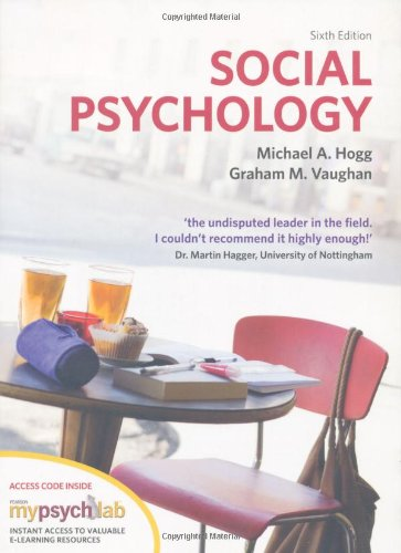 Social Psychology with MyPsychLab by Michael A. Hogg, ISBN: 9780273741145