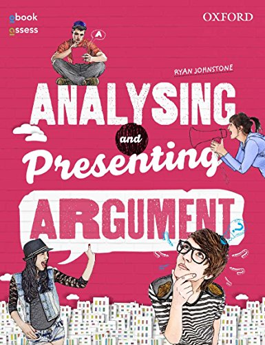 Analysing and Presenting Argument Student Book + obook/assess by Ryan Johnstone, ISBN: 9780190300708