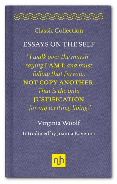 Virginia Woolf: Essays on the Self (Classic Collection)