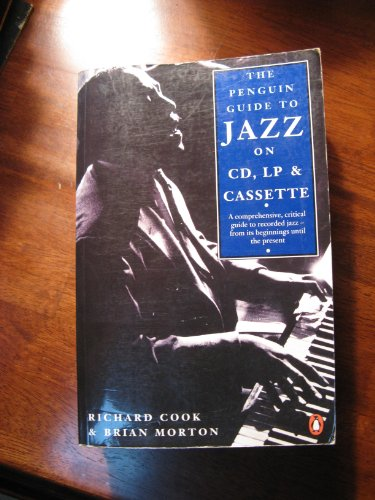 Jazz on CD, LP, and Cassette, The Penguin Guide to: First Edition (Penguin Guide to Jazz on CD)