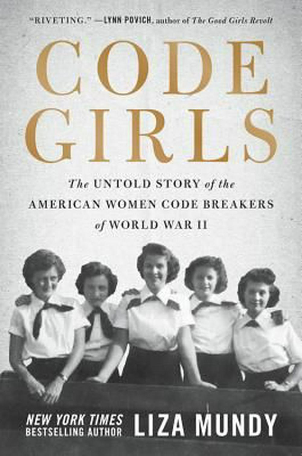Code Girls by Liza Mundy, ISBN: 9780316352536