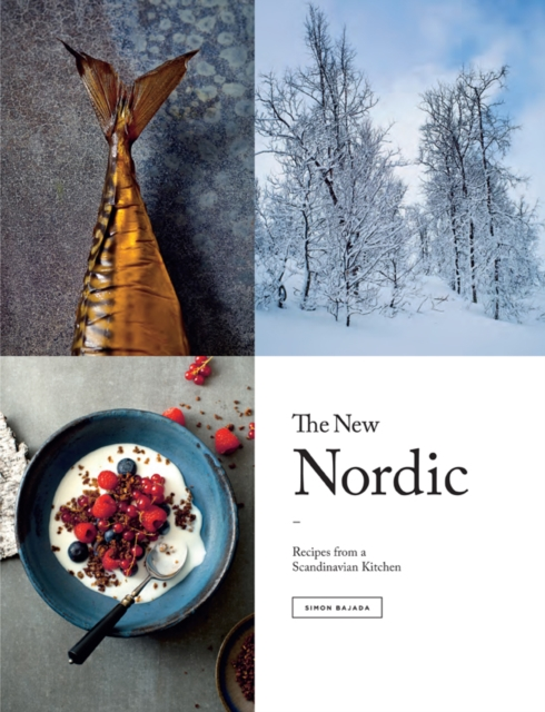 The New Nordic: Scandinavian Cuisine Through the Seasons